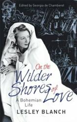 On the Wilder Shores of Love - A Bohemian Life (ISBN: 9780349005461)