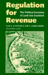 Regulation for Revenue - The Political Economy of Land Use Exactions (ISBN: 9780815703556)