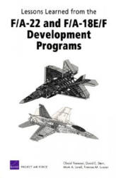 Lessons Learned from the F/A-22 and F/A-18 E/F Development Programs - Obaid Younossi, David E Stem, Mark A Lorell, Frances M Lussier (ISBN: 9780833037497)