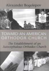 Toward an American Orthodox Church (ISBN: 9780881412277)