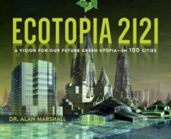 Ecotopia 2121 - Alan Marshall (ISBN: 9781628726008)