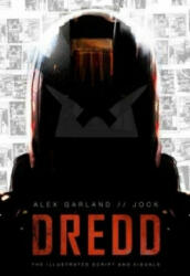 Dredd: The Illustrated Movie Script and Visuals (ISBN: 9781781082911)
