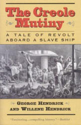 The Creole Mutiny: A Tale of Revolt Aboard a Slave Ship - A Tale of Revolt Aboard a Slave Ship (ISBN: 9781566635509)