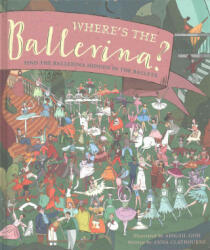 Where's the Ballerina? - Find the Ballerinas Hidden in the Ballets (ISBN: 9781782404507)