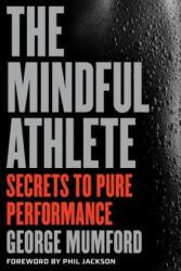 Mindful Athlete - George Mumford (ISBN: 9781941529256)