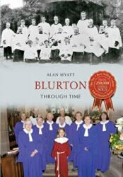 Blurton Through Time - Alan Myatt (ISBN: 9781445617466)