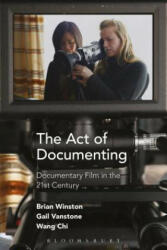 Act of Documenting - Documentary Film in the 21st Century (ISBN: 9781501309175)