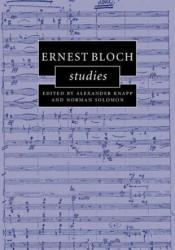Ernest Bloch Studies (ISBN: 9781107039094)