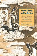 From Christ to Confucius - Albert Monshan Wu (ISBN: 9780300217070)