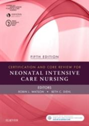 Certification and Core Review for Neonatal Intensive Care Nursing (ISBN: 9780323391290)