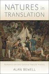 Natures in Translation - Alan Bewell (ISBN: 9781421420967)