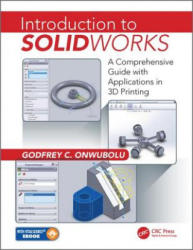 Introduction to Solidworks - A Comprehensive Guide with Applications in 3D Printing (ISBN: 9781498731195)
