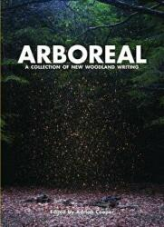 Arboreal - A Collection of Words from the Woods (ISBN: 9781908213419)
