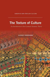 Texture of Culture - An Introduction to Yuri Lotman's Semiotic Theory (ISBN: 9781349435296)