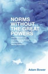 Norms Without the Great Powers (ISBN: 9780198789871)