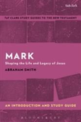 Mark: An Introduction and Study Guide - Abraham Smith, Benny Liew (ISBN: 9781350008878)