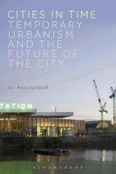 Cities in Time - Temporary Urbanism and the Future of the City (ISBN: 9781474220712)