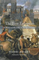 First European - A History of Alexander in the Age of Empire (ISBN: 9780674659667)