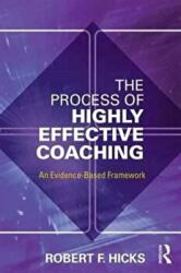Process of Highly Effective Coaching - An Evidence-Based Framework (ISBN: 9781138906013)