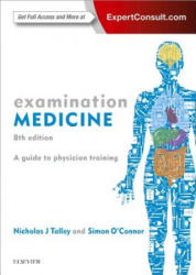 Examination Medicine - A Guide to Physician Training (ISBN: 9780729542470)