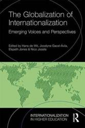 Globalization of Internationalization - Emerging Voices and Perspectives (ISBN: 9781138100664)