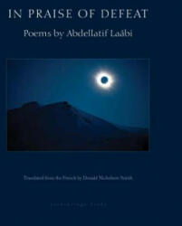 In Praise of Defeat - Poems by Abdellatif Laabi (ISBN: 9780914671596)