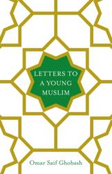 Letters to a Young Muslim (ISBN: 9781509842599)