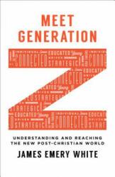 Meet Generation Z - James Emery White (ISBN: 9780801017018)
