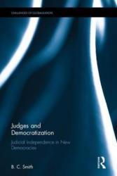 Judges and Democratization - Judicial Independence in New Democracies (ISBN: 9781138682924)