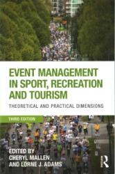Event Management in Sport, Recreation and Tourism - Theoretical and Practical Dimensions (ISBN: 9781138234765)