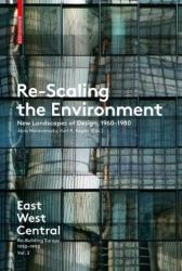 Re-Scaling the Environment - New Landscapes of Design, 1960-1980 (ISBN: 9783035610161)
