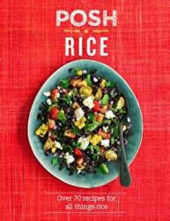 Posh Rice - Over 70 Recipes for All Things Rice (ISBN: 9781849499026)