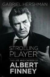 Strolling Player - The Life and Career of Albert Finney (ISBN: 9780750978866)