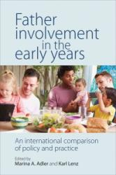 Father Involvement in the Early Years: An International Comparison of Policy and Practice - An International Comparison of Policy and Practice (ISBN: 9781447319009)