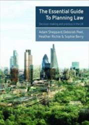 Essential Guide to Planning Law - Decision-Making and Practice in the UK (ISBN: 9781447324461)