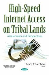High-Speed Internet Access on Tribal Lands - Assessments & Perspectives (ISBN: 9781634859363)