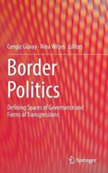 Border Politics - Defining Spaces of Governance and Forms of Transgressions (ISBN: 9783319468549)