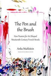 Pen And The Brush - Anka Muhlstein, Adriana Hunter (ISBN: 9781590518052)