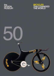 Fifty Bicycles That Changed the World (ISBN: 9781840917369)