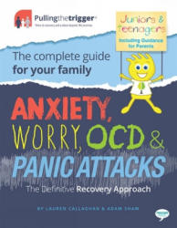 Anxiety, Worry, OCD and Panic Attacks - The Definitive Recovery Approach - Lauren Callaghan, Adam Shaw (ISBN: 9781911246053)