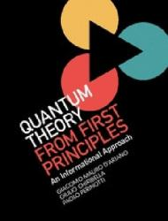 Quantum Theory from First Principles - An Informational Approach (ISBN: 9781107043428)