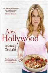 Alex Hollywood: Cooking Tonight (ISBN: 9781444799231)