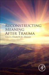Reconstructing Meaning After Trauma - Theory, Research, and Practice (ISBN: 9780128030158)