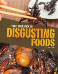 Take Your Pick of Disgusting Foods (ISBN: 9781474735926)