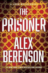 Prisoner - A John Wells Novel (ISBN: 9780399176159)