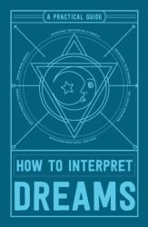 How to Interpret Dreams - Adams Media (ISBN: 9781507201909)