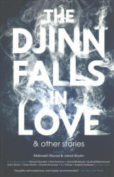 Djinn Falls in Love and Other Stories (ISBN: 9781781084168)