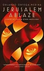 Jerusalem Ablaze: Stories of Love and Other Obsessions (ISBN: 9781526202536)