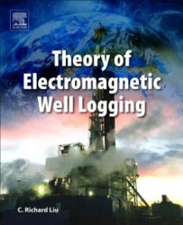Theory of Electromagnetic Well Logging (ISBN: 9780128040089)