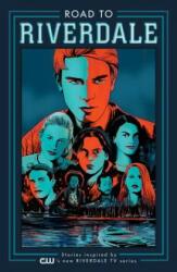 Road To Riverdale - Mark Waid, Chip Zdarsky, Adam Hughes (ISBN: 9781682559727)